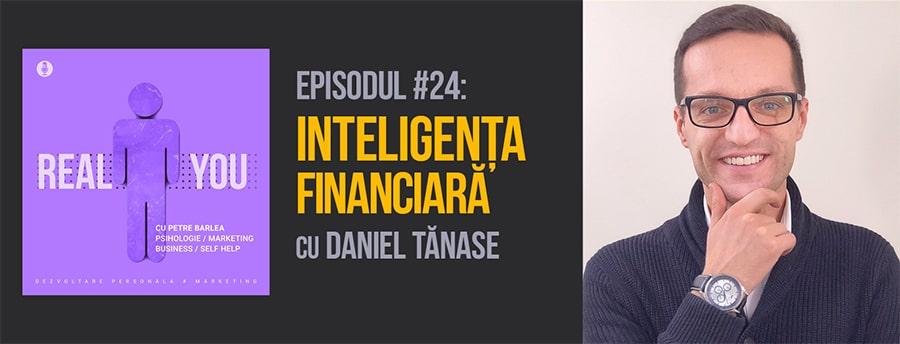 Inteligenta Financiara cu Daniel Tanase E24